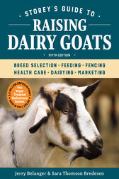 Storey's Guide to Raising Dairy Goats, 5th Edition by Jerry Belanger