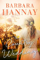 The Country Wedding by Barbara Hannay