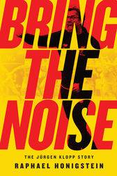 Bring the Noise by Raphael Honigstein