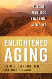 Enlightened Aging by Eric B. Larson