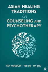 Asian Healing Traditions in Counseling and Psychotherapy by Roy Moodley