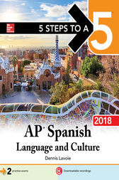 5 Steps to a 5: AP Spanish Language  and Culture, 2018