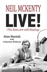 Neil McKenty Live by Alan Hustak