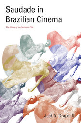 Saudade in Brazilian Cinema by Jack A. Draper