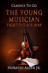 The Young Musician by Jr. Horatio Alger