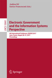 Electronic Government and the Information Systems Perspective: 6th International Conference, EGOVIS 2017, Lyon, France, August 28-31, 2017, Proceedings