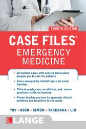 Case Files Emergency Medicine, Fourth Edition by Eugene C. Toy