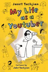 My Life as a Youtuber by Janet Tashjian