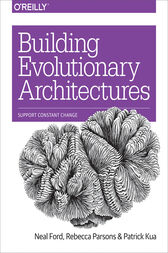 Building Evolutionary Architectures by Neal Ford