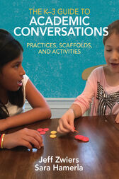 The K-3 Guide to Academic Conversations by Jeff Zwiers