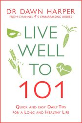 Live Well to 101 by Dawn Harper