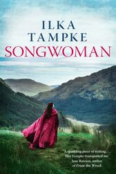 Songwoman: a stunning historical novel from the acclaimed author of 'Skin' by Ilka Tampke