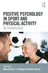 Positive Psychology in Sport and Physical Activity by Abbe Brady