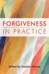 Forgiveness in Practice by Stephen Hance