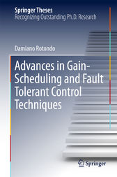 Advances in Gain-Scheduling and Fault Tolerant Control Techniques by Damiano Rotondo