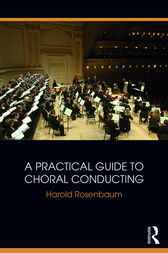 A Practical Guide to Choral Conducting by Harold Rosenbaum