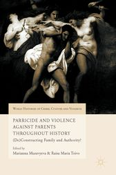 Parricide and Violence Against Parents throughout History by Marianna Muravyeva