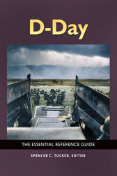 D-Day: The Essential Reference Guide by Spencer Tucker