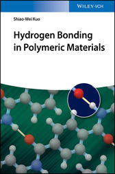 Hydrogen Bonding in Polymeric Materials by Shiao-Wei Kuo