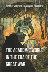 The Academic World in the Era of the Great War by Marie-Eve Chagnon