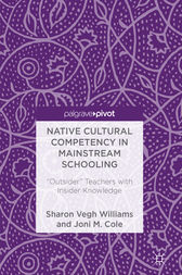 Native Cultural Competency in Mainstream Schooling by Sharon Vegh Williams