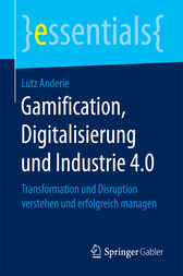 Gamification, Digitalisierung und Industrie 4.0 by Lutz Anderie