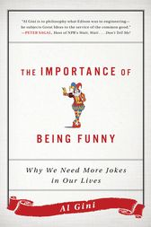 The Importance of Being Funny by Al Gini