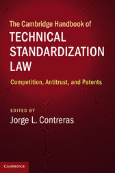 The Cambridge Handbook of Technical Standardization Law: Competition, Antitrust, and Patents