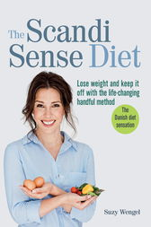 The Scandi Sense Diet: Lose weight and keep it off with the life-changing handful method