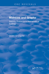 Matrices and Graphs Stability Problems in Mathematical Ecology by D. Logofet