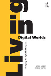 Living in Digital Worlds: Designing the Digital Public Space