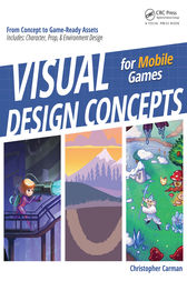 Visual Design Concepts For Mobile Games by Chirstopher P Carman