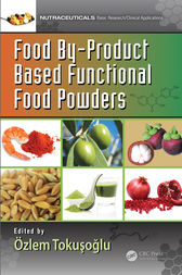 Food By-Product Based Functional Food Powders by Özlem Tokusoglu