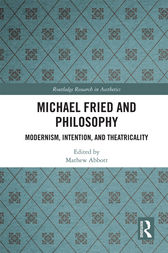 Michael Fried and Philosophy by Mathew Abbott