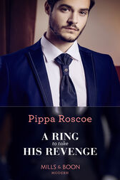 A Ring To Take His Revenge (Mills & Boon Modern) (The Winners' Circle, Book 1) by Pippa Roscoe