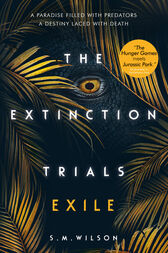 The Extinction Trials: Exile by S.M. Wilson