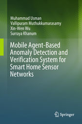 Mobile Agent-Based Anomaly Detection and Verification System for Smart Home Sensor Networks by Muhammad Usman