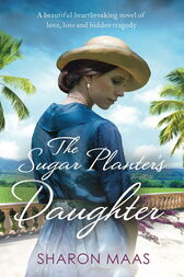 The Sugar Planter's Daughter by Sharon Maas