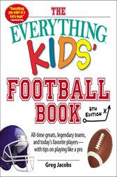 The Everything Kids' Football Book, 6th Edition by Greg Jacobs