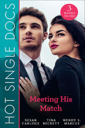 Hot Single Docs: Meeting His Match: NYC Angels: The Wallflower's Secret / NYC Angels: Flirting with Danger / NYC Angels: Tempting Nurse Scarlet (Mills & Boon M&B) by Susan Carlisle