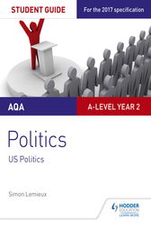 AQA A-level Politics Student Guide 4: Government and Politics of the USA and Comparative Politics by Simon Lemieux