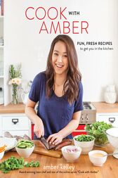 Cook with Amber by Amber Kelley