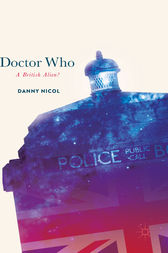 Doctor Who: A British Alien? by Danny Nicol
