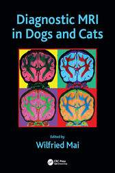Diagnostic MRI in Dogs and Cats by Wilfried Mai