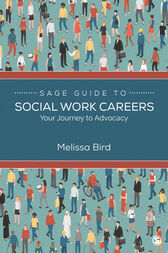 SAGE Guide to Social Work Careers by Melissa Bird