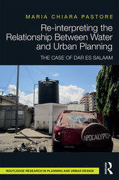 Re-interpreting the Relationship Between Water and Urban Planning by Maria Chiara Pastore
