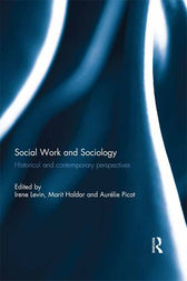 Social Work and Sociology: Historical and Contemporary Perspectives by Irene Levin