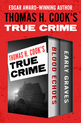 Thomas H. Cook's True Crime by Thomas H. Cook