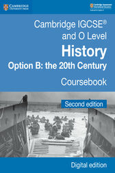Cambridge IGCSE® and O Level History Option B: the 20th Century Coursebook Digital Edition by Paul Grey