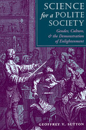 Science For A Polite Society by Geoffrey V. Sutton